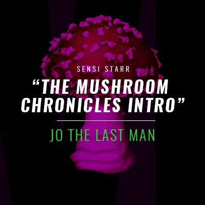 J.O. The Last Man Presents The Mushroom Chronicles Intro