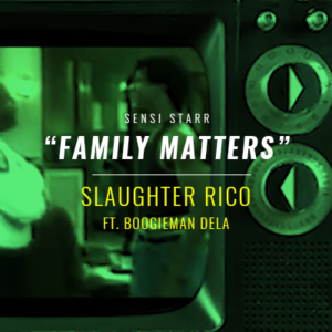 Slaughter Rico & Skrewtape ft. Boogieman Dela - Family Matters [prod. Mr Green]