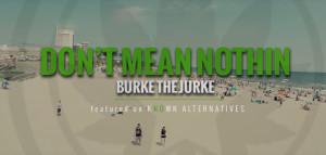 Burke The Jurke - Don't Mean Nothin'