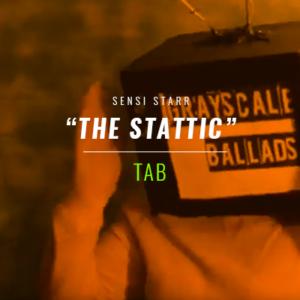 """Tab & A.U.R.C : GrayScale Ballads """"The Stattic"""""""