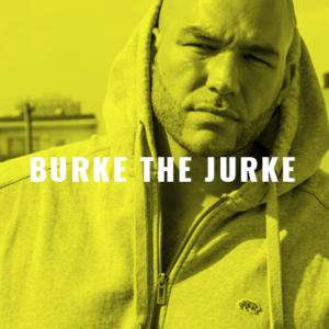 Burke The Jurke