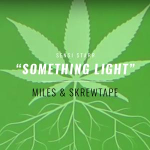Miles & Skrewtape - Something Light (produced by Dear DJ)