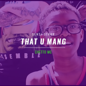 "Ghetto MC – ""That U Mang"""