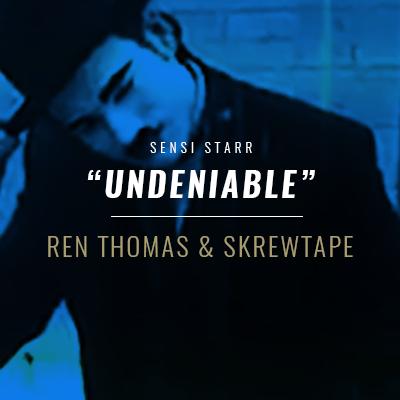 Ren Thomas & Skrewtape | Undeniable