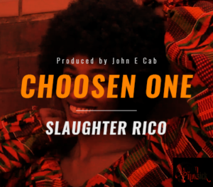 Slaughter Rico - Chosen One [Produced by John E Cab]