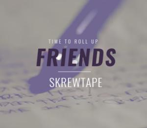 Skrewtape - friends