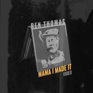 Ren Thomas - Expo - Mama I Made It